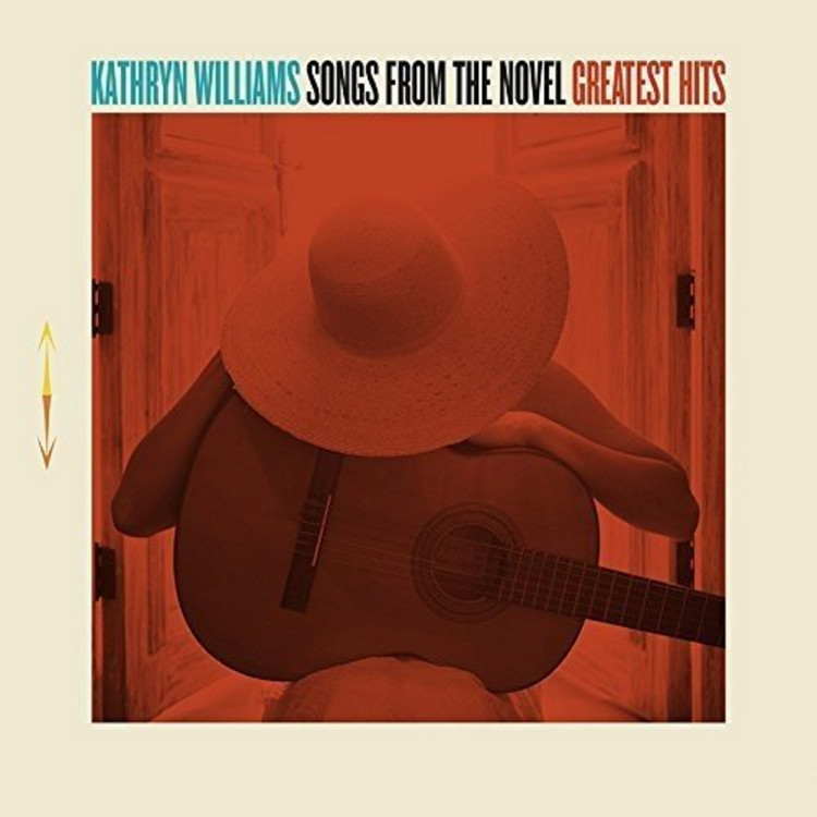 Kathryn Williams - Songs From The Novel: Greatest Hits